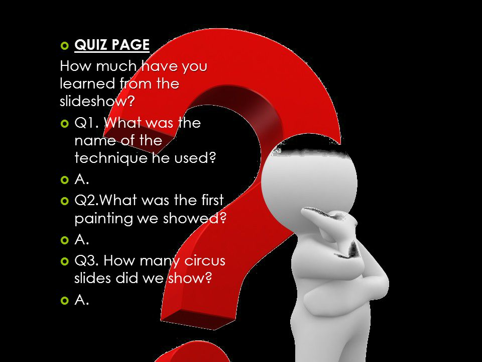  QUIZ PAGE How much have you learned from the slideshow .