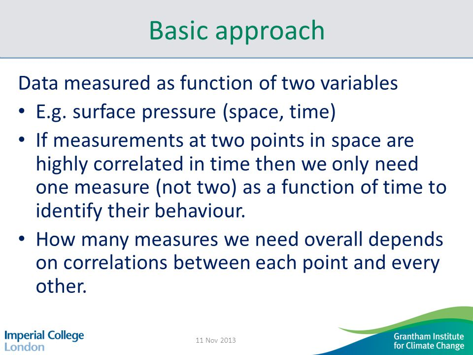 Basic approach Data measured as function of two variables E.g.