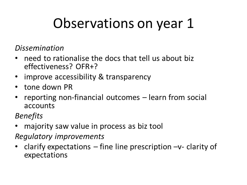 Observations on year 1 Dissemination need to rationalise the docs that tell us about biz effectiveness.