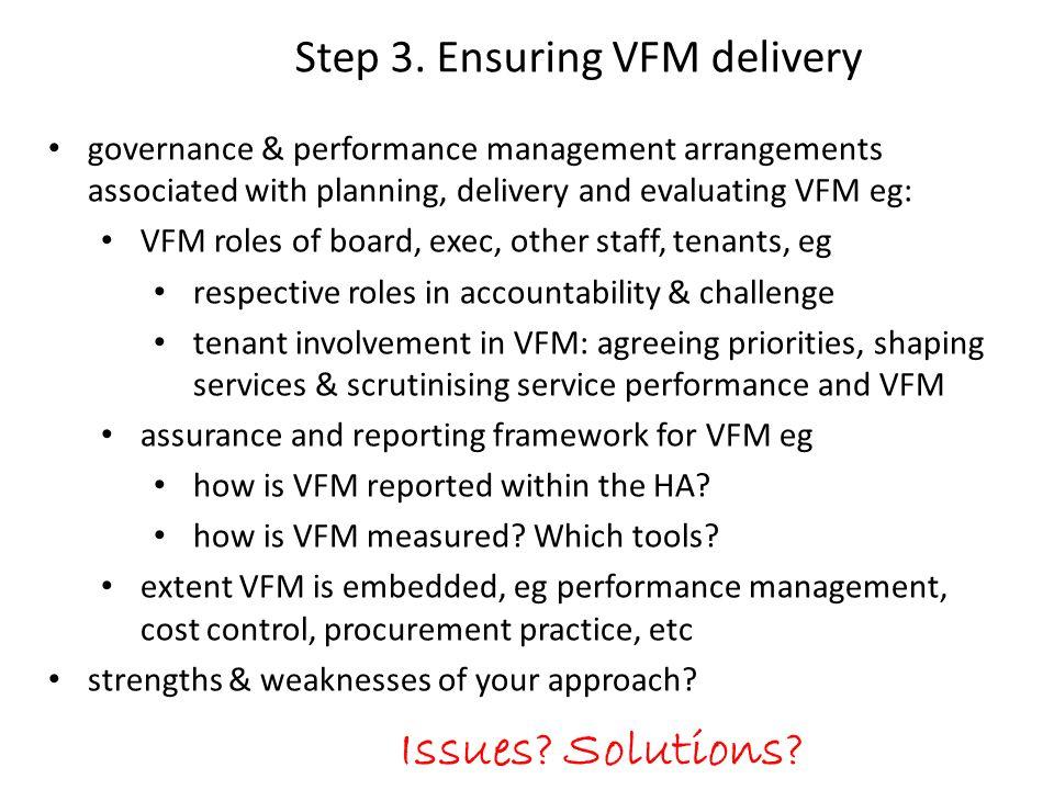 Step 3. Ensuring VFM delivery governance & performance management arrangements associated with planning, delivery and evaluating VFM eg: VFM roles of