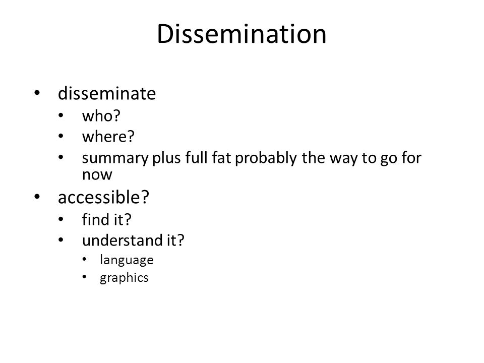 Dissemination disseminate who. where.