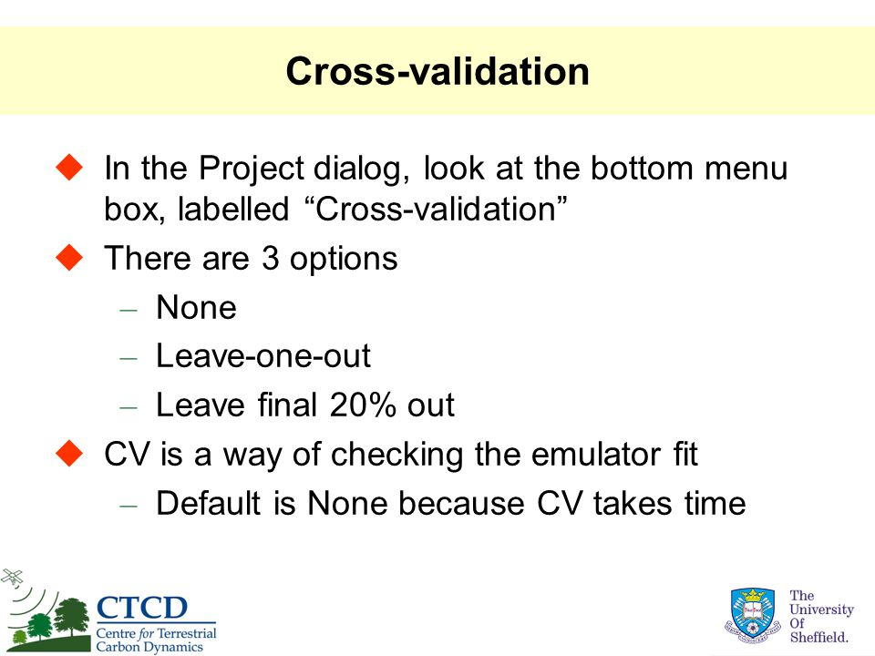 "Cross-validation  In the Project dialog, look at the bottom menu box, labelled ""Cross-validation""  There are 3 options – None – Leave-one-out – Leav"