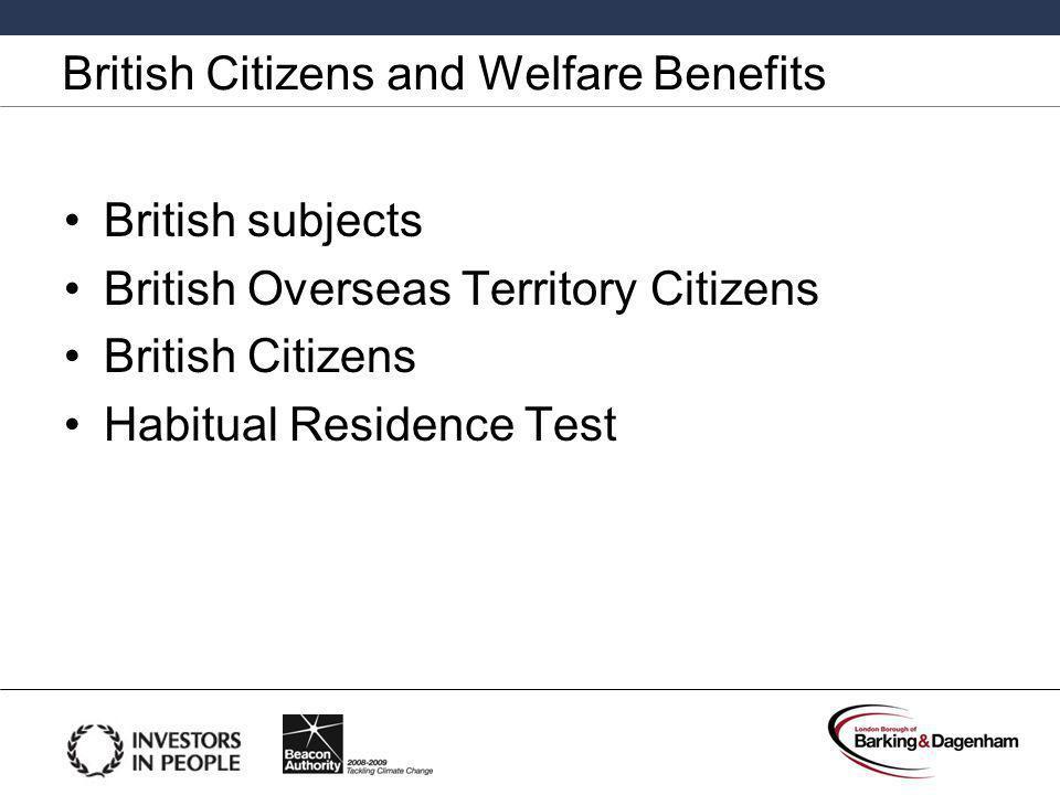 British Citizens and Welfare Benefits British subjects British Overseas Territory Citizens British Citizens Habitual Residence Test
