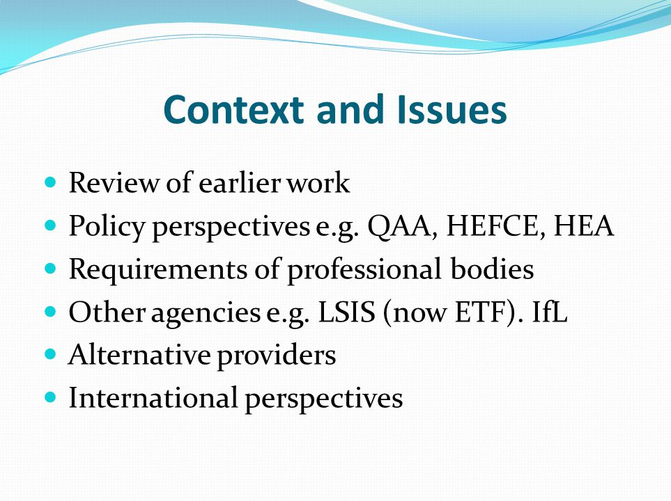 Context and Issues Review of earlier work Policy perspectives e.g.