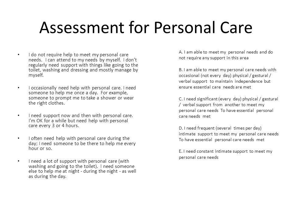 Assessment for Personal Care I do not require help to meet my personal care needs.
