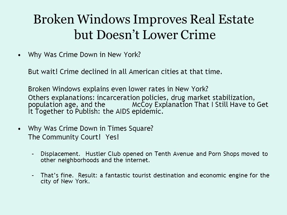 Broken Windows Improves Real Estate but Doesn't Lower Crime Why Was Crime Down in New York.