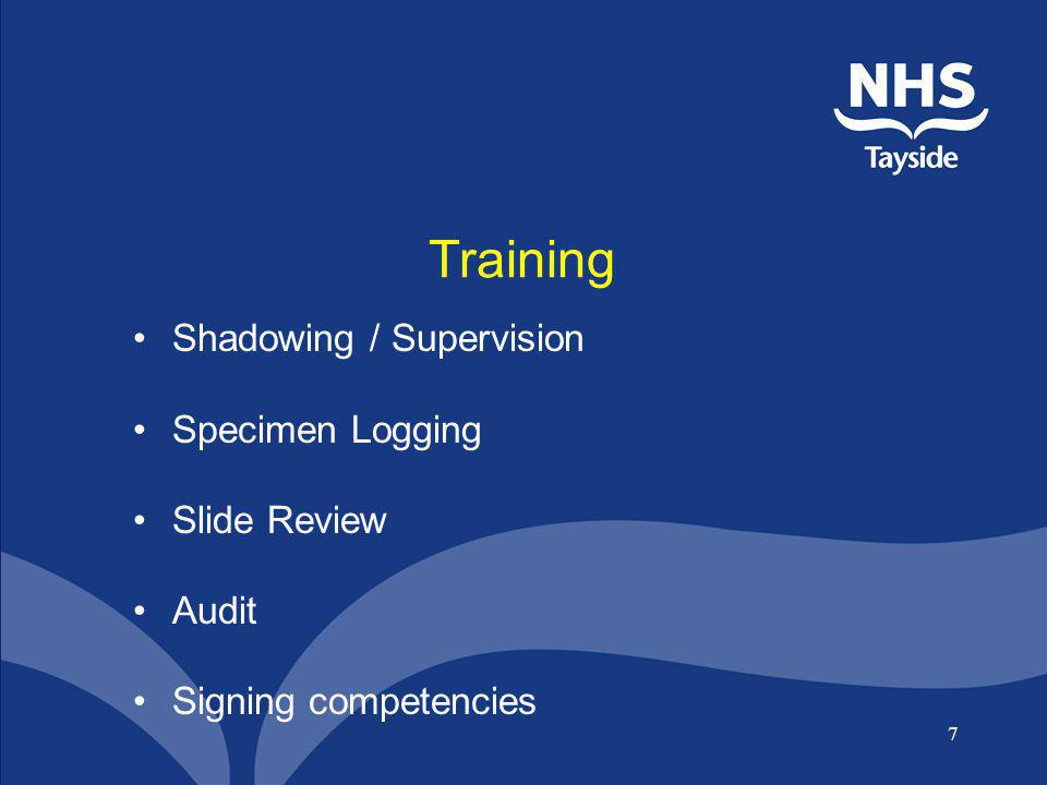 7 Training Shadowing / Supervision Specimen Logging Slide Review Audit Signing competencies