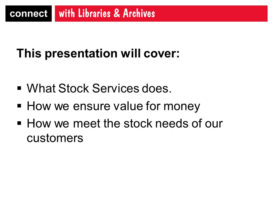 The teams in Stock Services are:  Acquisitions – ordering, receipting, and distribution of new stock.