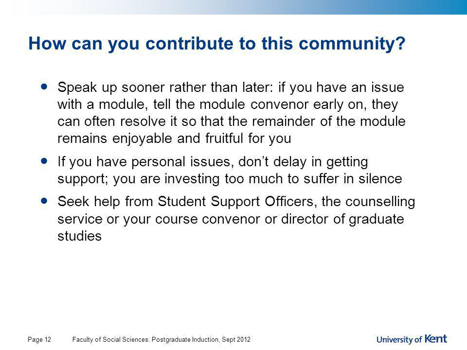 How can you contribute to this community? Speak up sooner rather than later: if you have an issue with a module, tell the module convenor early on, th