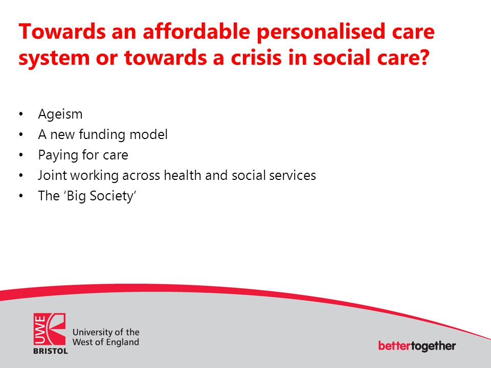 Towards an affordable personalised care system or towards a crisis in social care.