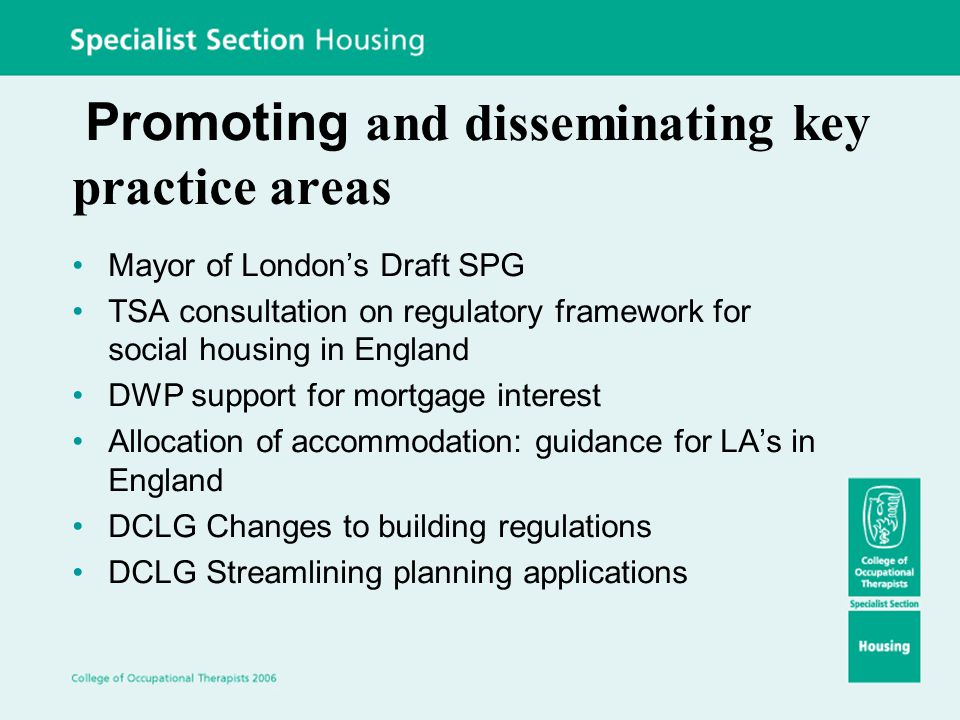 Promoting and disseminating key practice areas Mayor of London's Draft SPG TSA consultation on regulatory framework for social housing in England DWP
