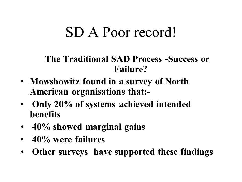 SD A Poor record. The Traditional SAD Process -Success or Failure.