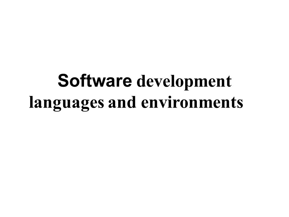 Software development languages and environments