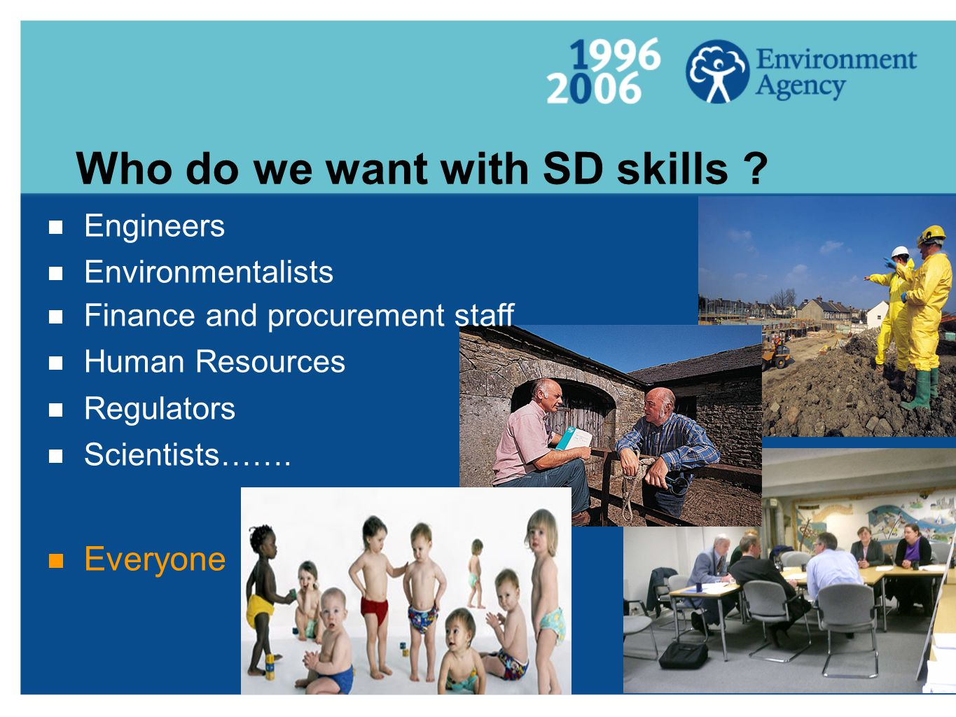 Who do we want with SD skills .