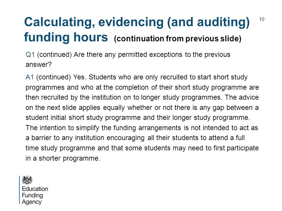 Calculating, evidencing (and auditing) funding hours (continuation from previous slide) Q1 (continued) Are there any permitted exceptions to the previ