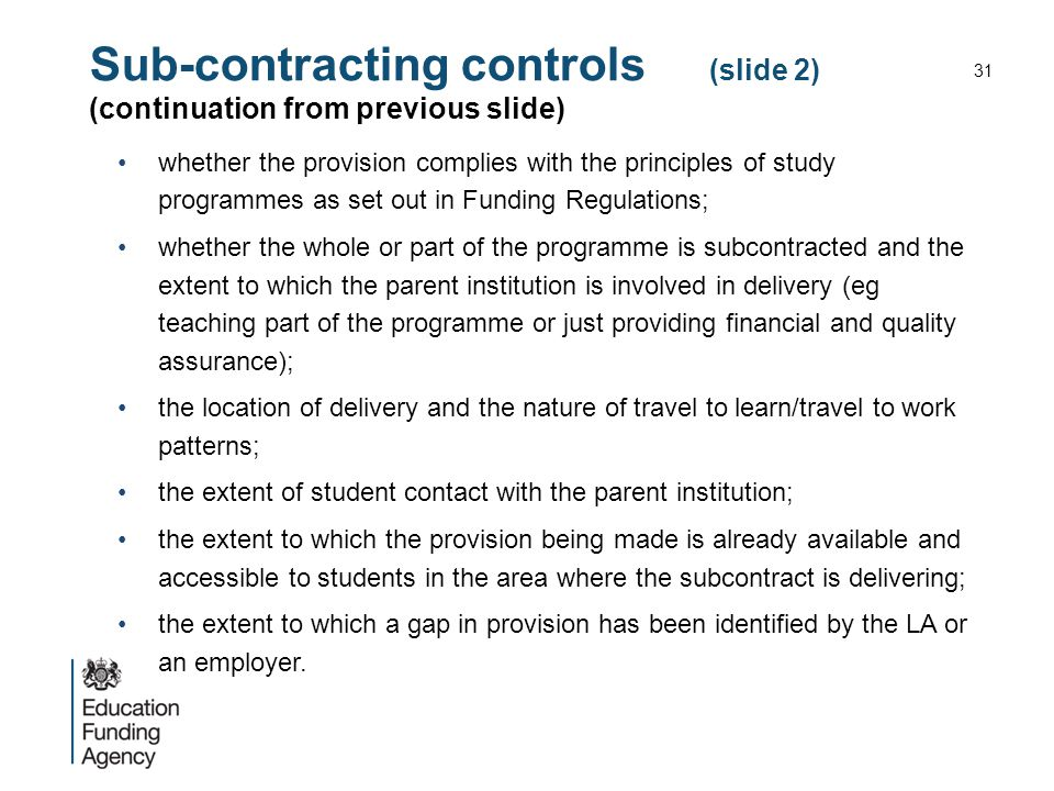 Sub-contracting controls (slide 2) (continuation from previous slide) whether the provision complies with the principles of study programmes as set ou