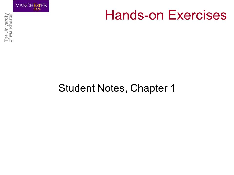 Hands-on Exercises Student Notes, Chapter 1