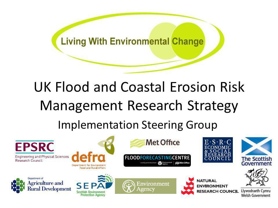 UK Flood and Coastal Erosion Risk Management Research Strategy Implementation Steering Group