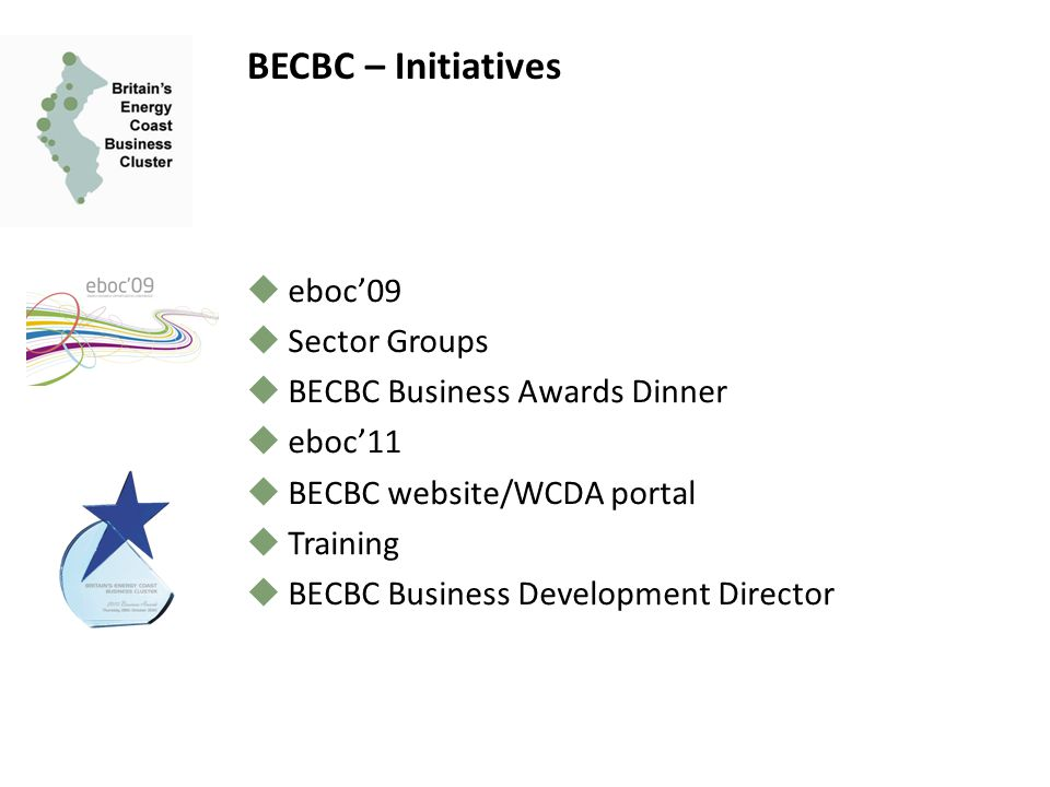  eboc'09  Sector Groups  BECBC Business Awards Dinner  eboc'11  BECBC website/WCDA portal  Training  BECBC Business Development Director BECBC – Initiatives