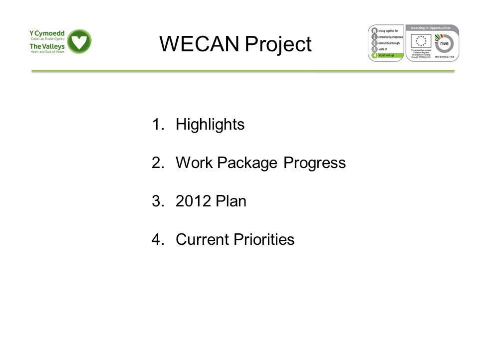 WECAN Project 1.Highlights 2.Work Package Progress 3.2012 Plan 4.Current Priorities