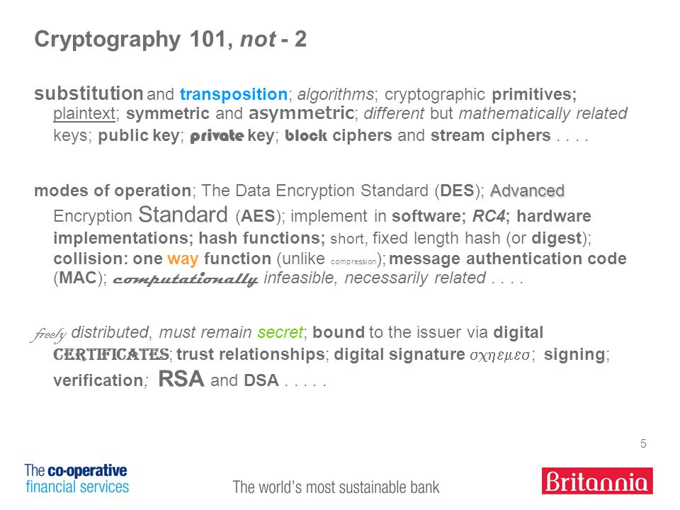 26 Miscellaneous There is some value to be had by sitting down with cryptographic system administrators to review system parameters and settings against policy and best practice; also patch levels; Digital certificates are informative, particularly for key sizes and algorithms (they should also have a valid date and be issued by a recognised authority); The final degree of assurance is having come at this from all angles.