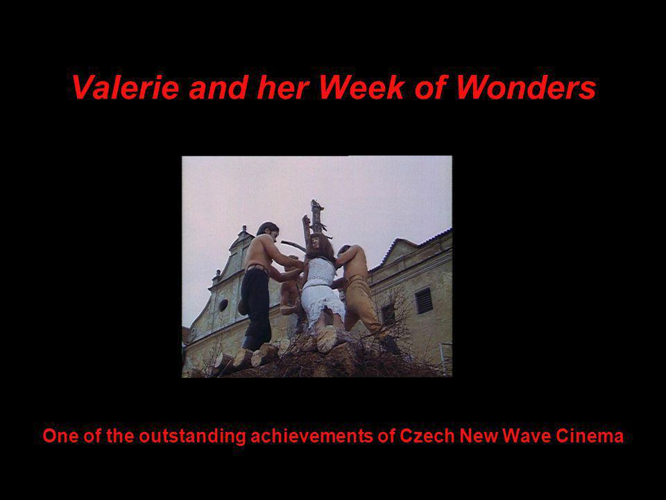 Valerie and her Week of Wonders One of the outstanding achievements of Czech New Wave Cinema