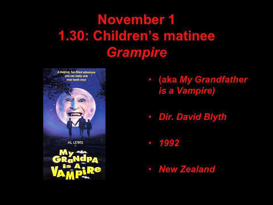 November 1 1.30: Children's matinee Grampire (aka My Grandfather is a Vampire) Dir.