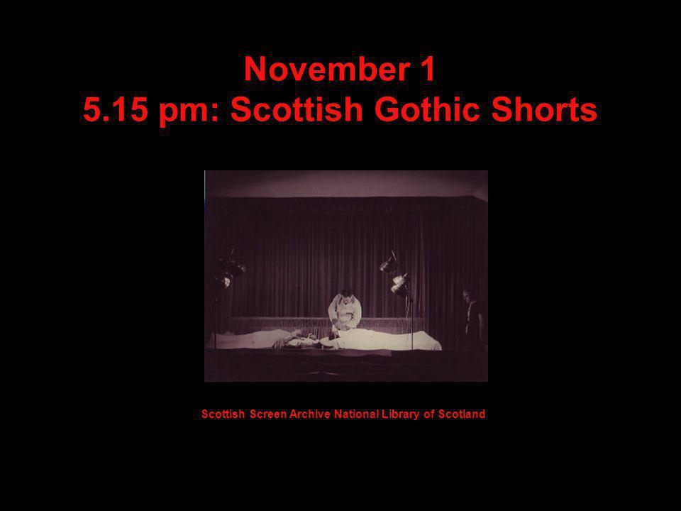 November 1 5.15 pm: Scottish Gothic Shorts Scottish Screen Archive National Library of Scotland