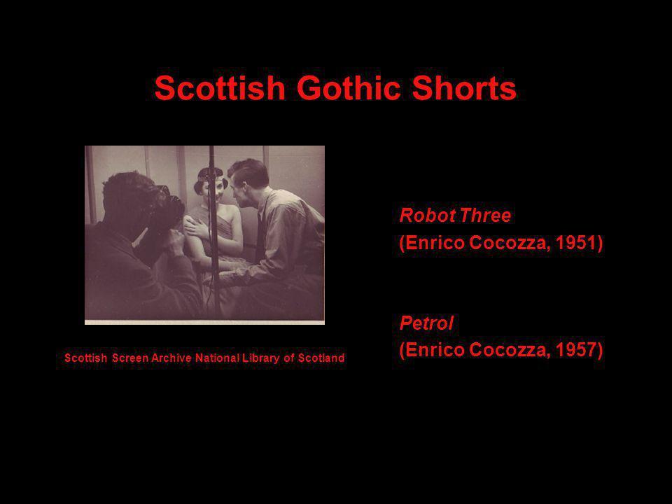 Scottish Gothic Shorts Robot Three (Enrico Cocozza, 1951) Petrol (Enrico Cocozza, 1957) Scottish Screen Archive National Library of Scotland