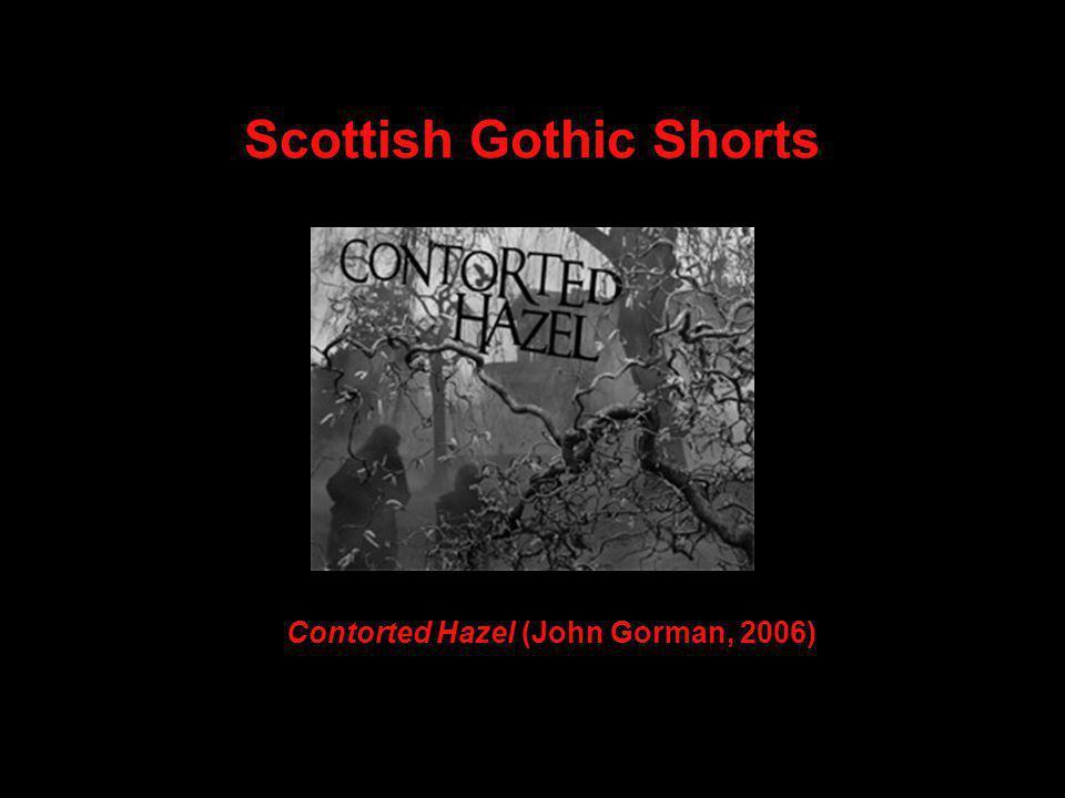 Scottish Gothic Shorts Contorted Hazel (John Gorman, 2006)