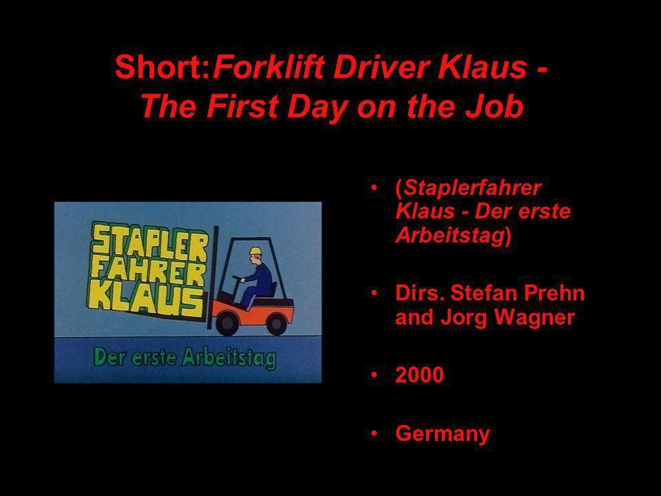 Short:Forklift Driver Klaus - The First Day on the Job (Staplerfahrer Klaus - Der erste Arbeitstag) Dirs.