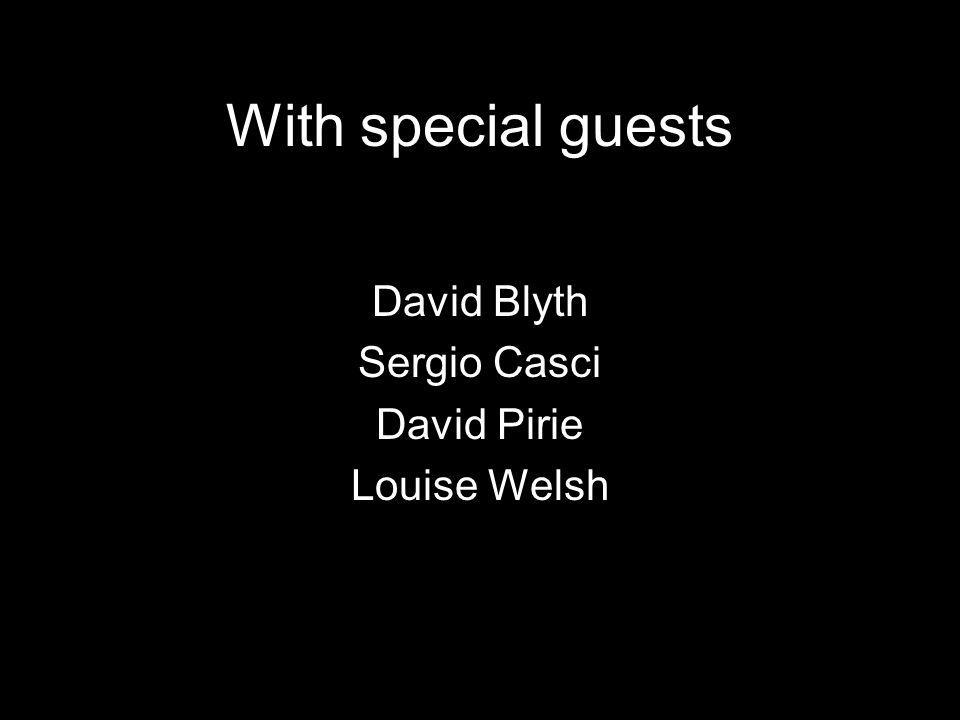 With special guests David Blyth Sergio Casci David Pirie Louise Welsh
