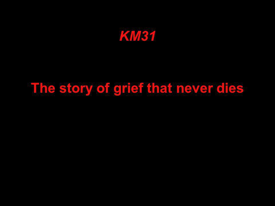 KM31 The story of grief that never dies