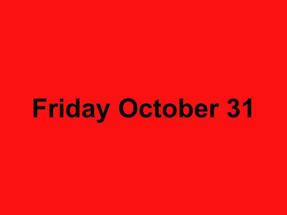 Friday October 31
