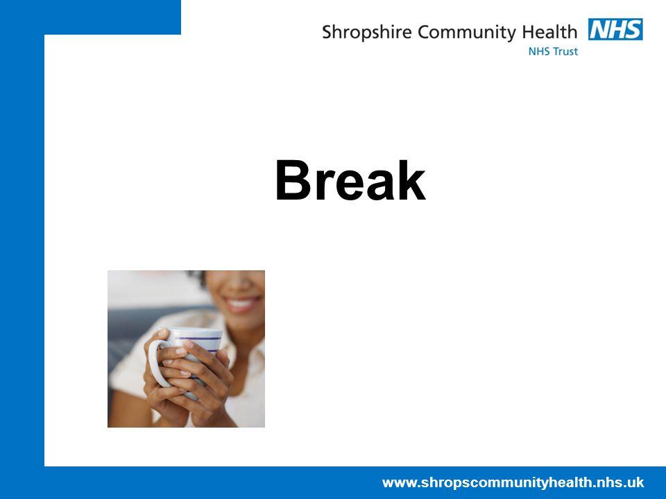 www.shropscommunityhealth.nhs.uk Break