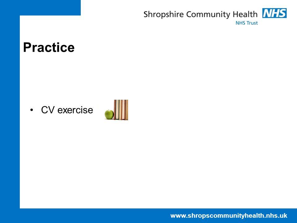 www.shropscommunityhealth.nhs.uk Practice CV exercise