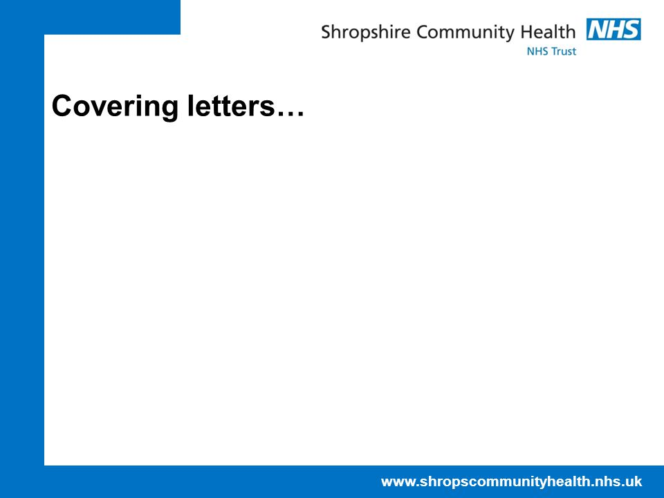 www.shropscommunityhealth.nhs.uk Covering letters…