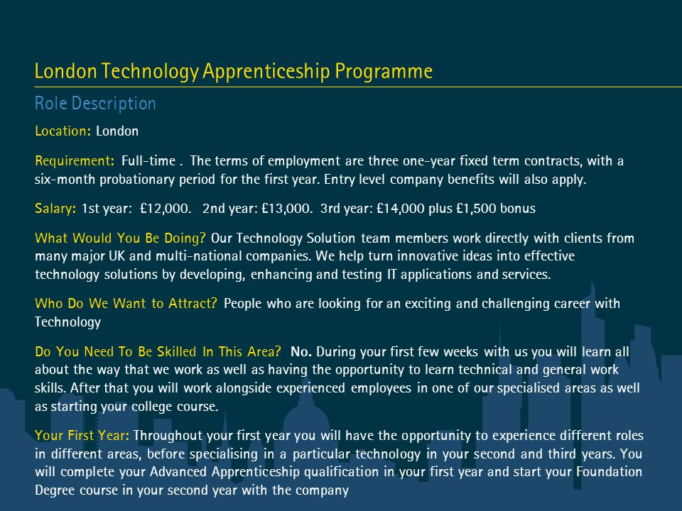 London Technology Apprenticeship Programme Role Description Location: London Requirement: Full-time.