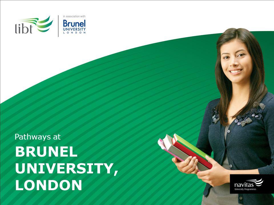 BRUNEL UNIVERSITY, LONDON Pathways at