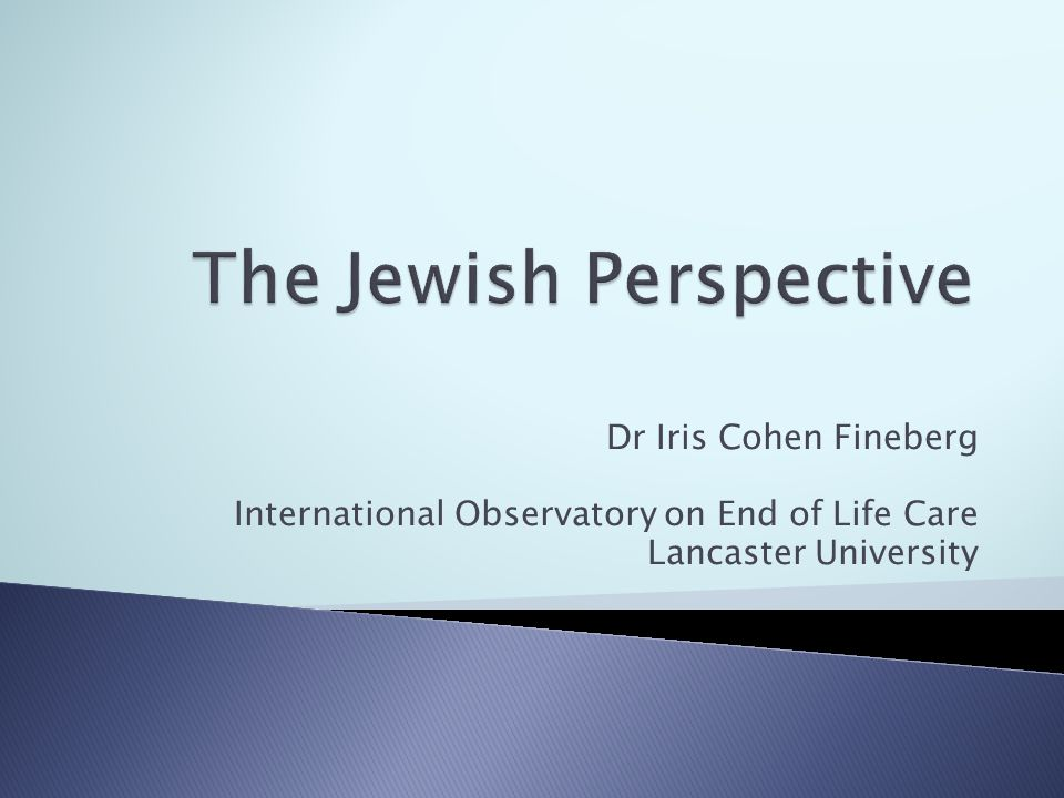 Dr Iris Cohen Fineberg International Observatory on End of Life Care Lancaster University