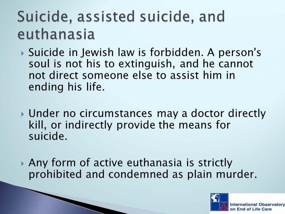  Suicide in Jewish law is forbidden.