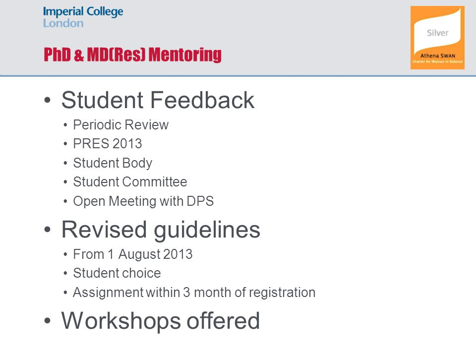 PhD & MD(Res) Mentoring Student Feedback Periodic Review PRES 2013 Student Body Student Committee Open Meeting with DPS Revised guidelines From 1 Augu