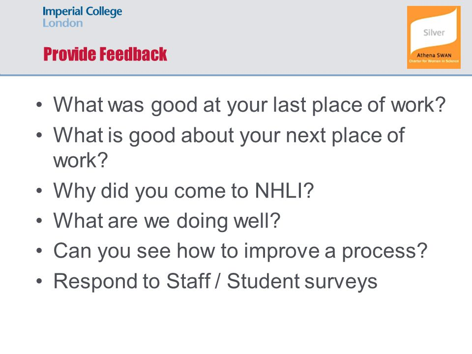 Provide Feedback What was good at your last place of work? What is good about your next place of work? Why did you come to NHLI? What are we doing wel