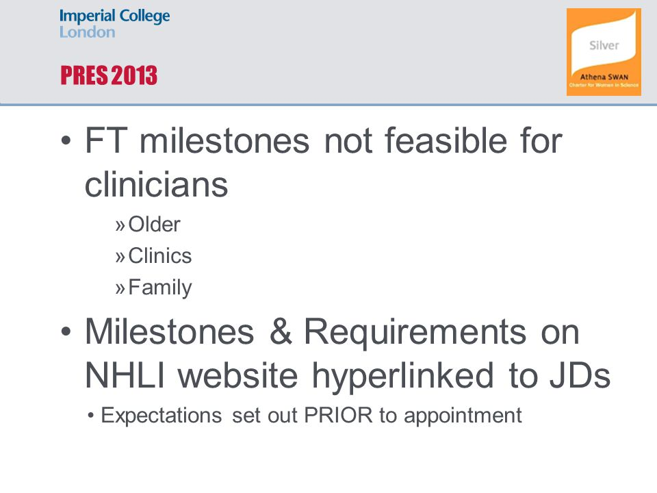 PRES 2013 FT milestones not feasible for clinicians »Older »Clinics »Family Milestones & Requirements on NHLI website hyperlinked to JDs Expectations