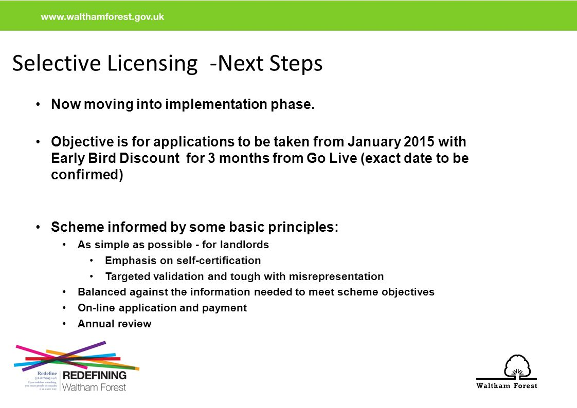 Selective Licensing -Next Steps Now moving into implementation phase. Objective is for applications to be taken from January 2015 with Early Bird Disc
