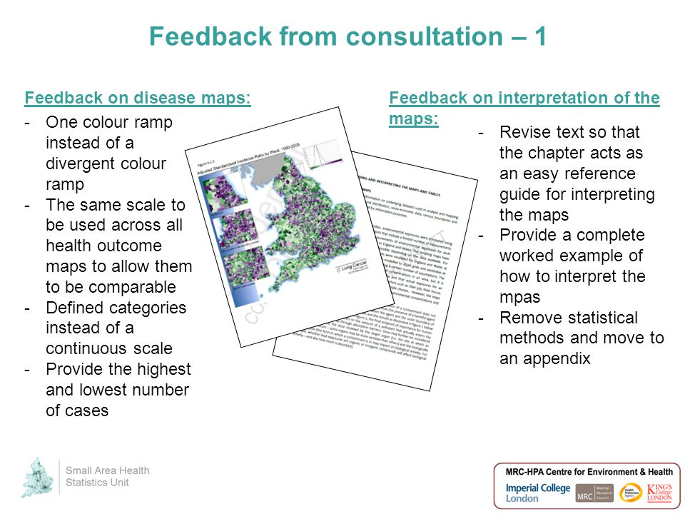 Feedback from consultation – 1 -One colour ramp instead of a divergent colour ramp -The same scale to be used across all health outcome maps to allow