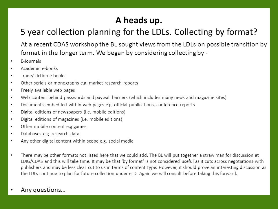 A heads up. 5 year collection planning for the LDLs.