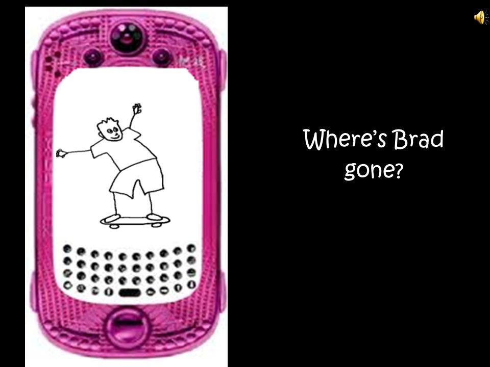 Where's Brad gone