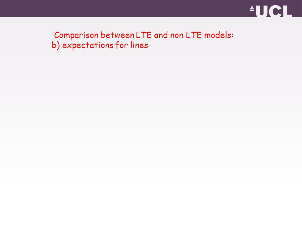 Comparison between LTE and non LTE models: b) expectations for lines