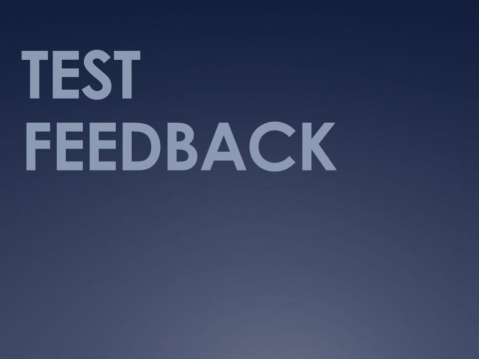 TEST FEEDBACK